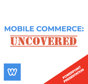 PowerPoint Presentation – Mobile Commerce: Uncovered