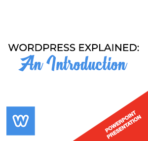 PowerPoint Presentation – WordPress Explained: An Introduction